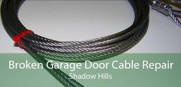 Broken Garage Door Cable Repair Shadow Hills