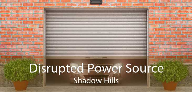 Disrupted Power Source Shadow Hills
