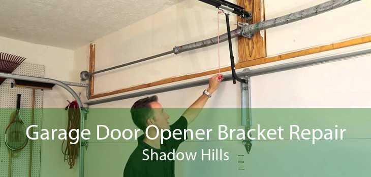 Garage Door Opener Bracket Repair Shadow Hills