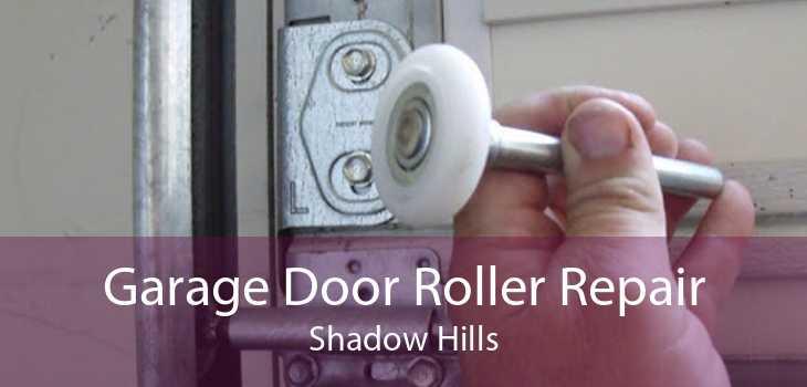Garage Door Roller Repair Shadow Hills